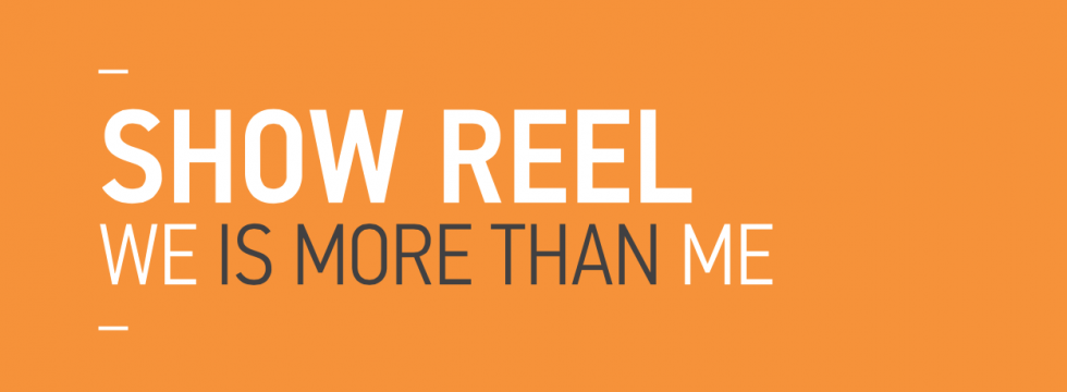 Show Reel - We is more than me